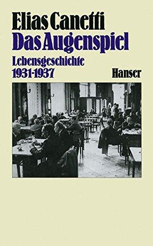 Das Augenspiel: Lebensgeschichte 1931 - 1937 Gebundenes Buch – 31. März 1985 Elias Canetti Hanser 3446142819 121104