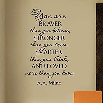 Wall Decal Decor You Are Braver Than You Believe Stronger Than You Seem  Smarter Than You
