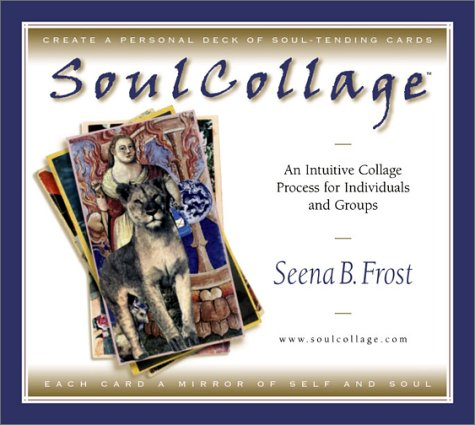 Soulcollage: An Intuitive Collage Process for Individuals and Groups by Brand: Hanford Mead Pub
