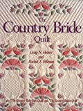 The Country Bride Quilt, Heisey, Craig N. and Pellman, Rachel T., 0934672725