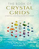 img - for The Book of Crystal Grids: A practical guide to achieving your dreams book / textbook / text book