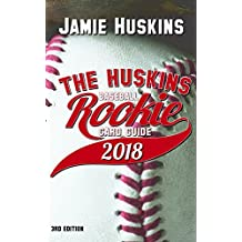 The Huskins Baseball Rookie Card Guide 2018