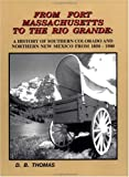 From Fort Massachusetts to the Rio Grande, Douglas B. Thomas, 0961212829