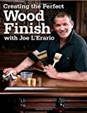 img - for Creating the Perfect Wood Finish with Joe L Erario (Popular Woodworking) by Joe L'Erario (2005-08-01) book / textbook / text book