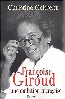 Françoise Giroud : une ambition française, Ockrent, Christine