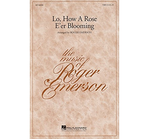Hal Leonard Lo, How a Rose E'er Blooming TBB arranged by Roger Emerson