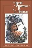 Occult Detectives of C. J. Henderson, C. J. Henderson, 1892669102