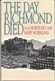 The Day Richmond Died, Adolph A. Hoehling and Mary Hoehling, 0819180653
