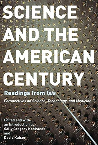 """Science and the American Century: Readings from """"Isis"""""""