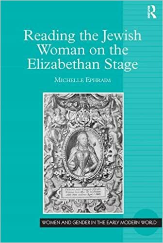 Book Reading the Jewish Woman on the Elizabethan Stage (Women and Gender in the Early Modern World)