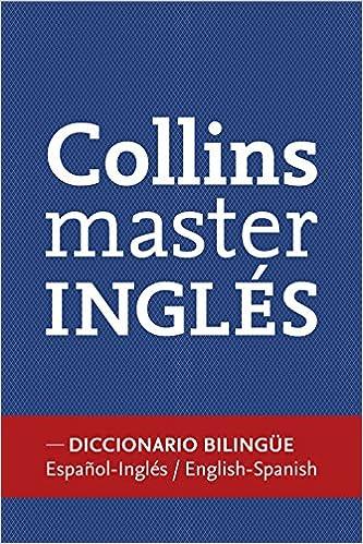 Diccionario Collins Master Esp/Ing - Eng/Spa Español - Inglés: Amazon.es: Collins Collins: Libros