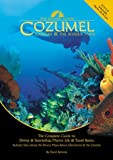 The Diving Guide: Cozumel, Cancun and the Riviera Maya, David Behrens, 0944428681