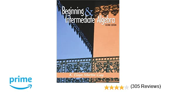 Beginning and intermediate algebra 2nd edition k elayn martin beginning and intermediate algebra 2nd edition k elayn martin gay 9780130166364 amazon books fandeluxe Image collections