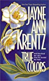True Colors, Jayne Ann Krentz, 1551667983