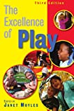 The Excellence of Play, Janet Moyles, 0335240941