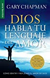 Dios habla tu lenguaje del amor / God Speaks Your Love Language (Spanish Edition) (Favoritos)