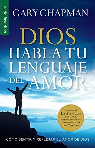 Dios habla tu lenguaje del amor / God Speaks Your Love Language (Spanish Edition) (Favoritos)