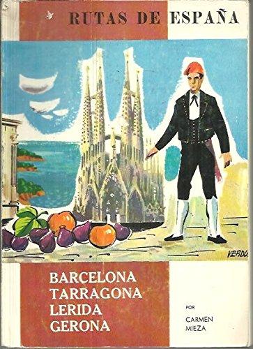 Rutas de España 7: Barcelona, Tarragona, Lerida y Gerona: Amazon.es: Mieza, Carmen.: Libros