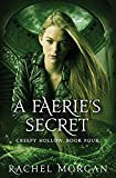 A Faerie's Secret (Creepy Hollow) (Volume 4)