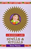 Spells & Rituals - A Beginner's Guide