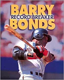 Barry Bonds Record Breaker Sports Achievers Biographies Jeff Savage 9780822504726 Amazon Books