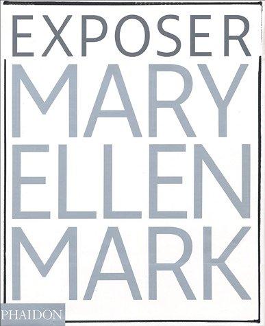 MARY ELLEN MARK : EXPOSURE (FR) pdf