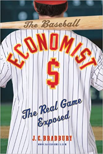 Book The Baseball Economist: The Real Game Exposed