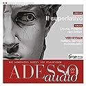 ADESSO audio - Il superlativo. 9/2015: Italienisch lernen Audio - Der Superlativ Hörbuch von  div. Gesprochen von:  div.