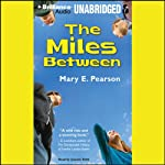 The Miles Between | Mary E. Pearson