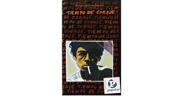 Tiempo de coraje: Enrique Martínez Reguera: 9788492211609: Amazon.com: Books