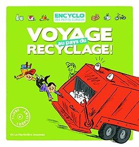 "Afficher ""Voyage au pays du recyclage !"""
