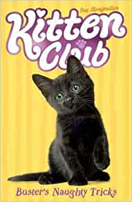Buster's Naughty Tricks (Kitten Club): Sue Mongredien