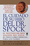 Dr. Spock's Baby and Child Care, Benjamin Spock, 0671568817