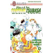 CAPTAIN TSUBASA WORLD YOUTH T13 : L'HISTOIRE D'UN BALLON DONN