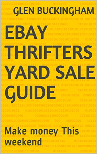 Ebay Thrifters Yard sale guide: Make money This weekend (Venture List Price)