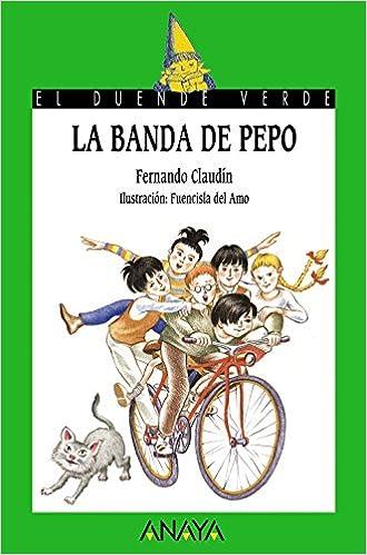 Amazon.com: La banda de Pepo / the Band of Pepo (Cuentos, Mitos Y Libros-regalo) (Spanish Edition) (9788466724753): Fernando Claudin, Fuencisla Del Amo: ...