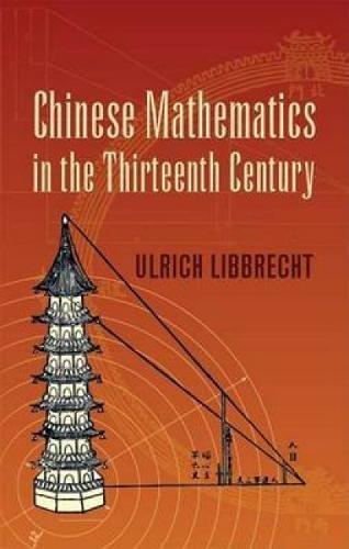 Read Online Chinese Mathematics in the Thirteenth Century (Dover Books on Mathematics) ebook