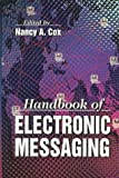 Handbook of Electronic Messaging, Cox, Nancy, 0849399467
