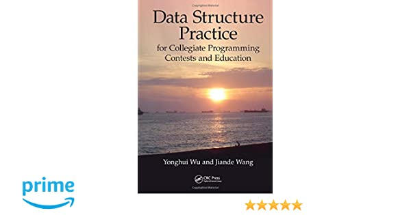 Data Structure Practice for Collegiate Programming Contests and Education