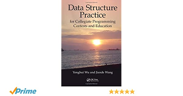 Data structure practice : for collegiate programming contests and education