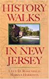 History Walks in New Jersey, Lucy D. Rosenfeld and Marina Harrison, 0813539692