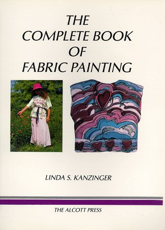 The Complete Book of Fabric Painting
