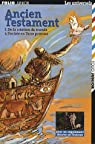 Ancien Testament (Tome 1-De la création du monde à l'entrée en Terre promise) par Anonyme
