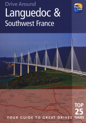 Drive Around Languedoc & Southwest France, 3rd: Your guide to great drives. Top 25 Tours. (Drive Around - Thomas Cook) pdf epub