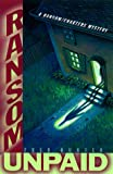 Ransom Unpaid, Fred Hunter, 0312242336