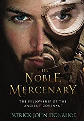 The Noble Mercenary (The Fellowship of the Ancient Covenant Book 2)