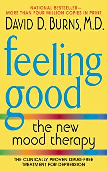 Feeling Good: The New Mood Therapy by [Burns M.D., David D.]