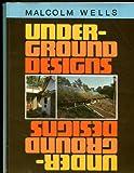 Underground Design, Malcolm Wells, 0931790204