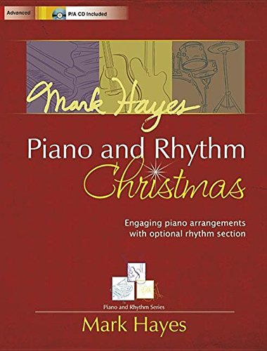 Mark Hayes: Piano and Rhythm Christmas: Engaging Piano Arrangements with Optional Rhythm - Optional Section Rhythm