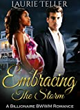 ROMANCE: BWWM ROMANCE: Embracing the Storm (Pregnancy Billionaire One Night Stand Interracial)